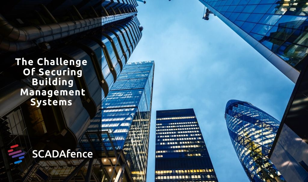 The Challenge Of Securing Building Management Systems (BMS)