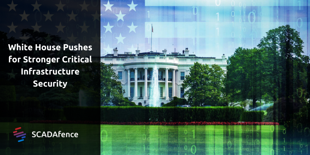 White House Pushes for Stronger Critical Infrastructure Security