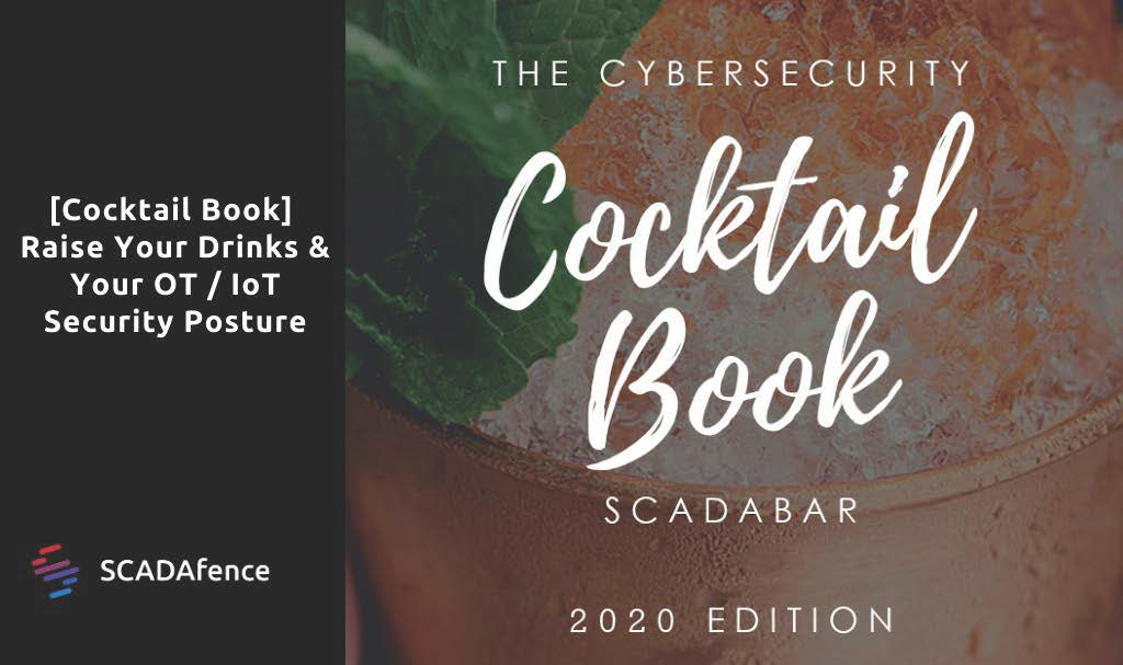 [Cocktail Book] Raise Your Drinks & Your OT / IoT Security Posture