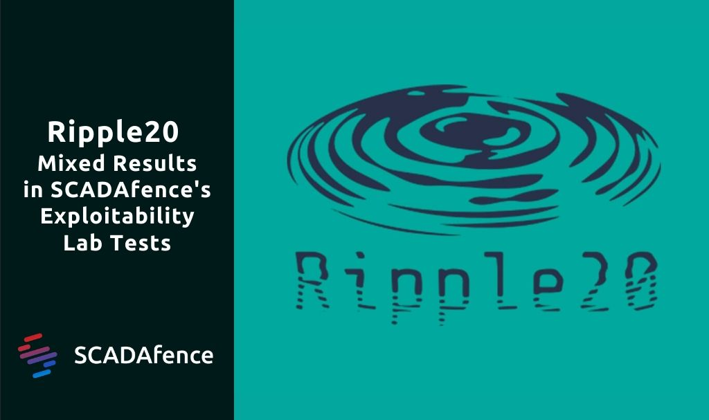 Ripple20: Mixed Results in SCADAfence's Exploitability Lab Tests
