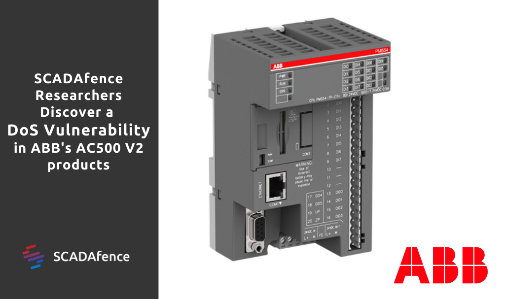 Discovery of DoS Vulnerability in ABB's AC500 V2 | SCADAfence