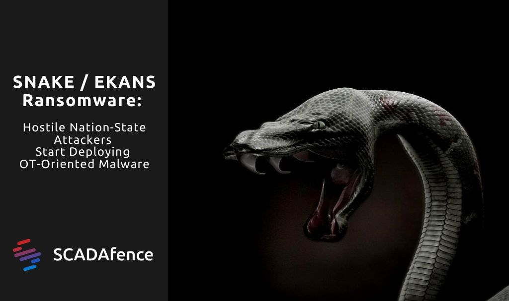 SNAKE / EKANS Ransomware: Nation-State Attackers Deploy OT-Oriented Malware